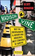 Madison & Vine Why the Entertainment And Advertising Industries Must Converge to Survive