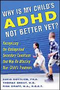 Why Is My Child's Adhd Not Better Yet? Recognizing the Undiagnosed Secondary Conditions That...