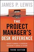 Project Manager's Desk Reference Project Planning - Scheduling Evaluation - Control - Systems