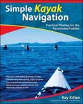 Simple Kayak Navigation Practical Piloting for the Passionate Paddler