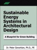 Sustainable Energy Systems in Architectural Design A Blueprint for Green Building