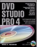 Dvd Studio Pro 4 The Complete Guide to Dvd Authoring With Macintosh