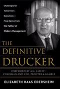 Definitive Drucker The Final Word from the Father of Modern Ma