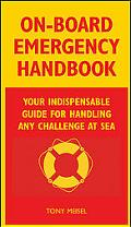 On-board Emergency Handbook Your Indispensable Guide For Handlking Any Challenge At Sea