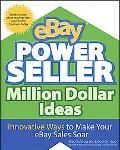 Ebay Powerseller Million Dollar Ideas Innovative Ways to Make Your Ebay Sales Soar