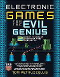 Electronic Games for the Evil Genius 35 Do-it-yourself Entertaining Projects