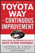 Toyota Way to Excellence: Continuously Improving Lean Flow the Toyota Way