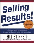 Selling Results! The Innovative System for Maximizing Sales by Helping Your Customers Achiev...