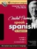 Michel Thomas Speak Spanish For Beginners: 10-CD Beginner's Program (Michel Thomas Series)