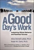 Good Day's Work Sustaining Ethical Behavior And Business Success