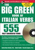 Big Green Book of Italian Verbs 555 Fully Conjugated Verbs