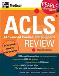 Acls (Advanced Cardiac Life Support) Review Pearls of Wisdom
