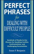 Perfect Phrases for Dealing With Difficult People Hundreds of Ready-to-use Phrases for Handl...