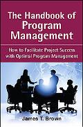Handbook of Program Management How to Develop Balance between Operations and Project Implementations