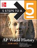 5 Steps to a 5 AP World History, 2008-2009 Edition