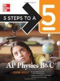 5 Steps to a 5 AP Physics B & C, 2008-2009 Edition (5 Steps to a 5 on the Advanced Placement...