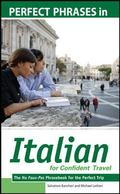 Perfect Phrases in Italian for Confident Travel: The No Faux-Pas Phrasebook for the Perfect ...
