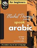 Speak Arabic For Beginners--The Michel Thomas Method (10-CD Beginner's Program)