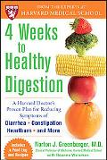 4 Weeks to Healthy Digestion: A Harvard Doctor's Proven Plan for Reducing Symptoms of Diarrh...