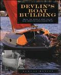 Devlin's Boatbuilding How to Build Any Boat the Stitch and Glue Way