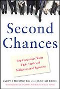 Second Chances: Top Executives Share Their Stories of Addiction and Recovery
