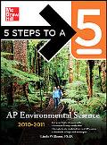 5 Steps to a 5 AP Environmental Science, 2010-2011 Edition (5 Steps to a 5 on the Advanced P...