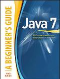 Java 7: A Beginner's Guide, Fifth Edition