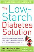 The Low-Starch Diabetes Solution: Six Steps to Optimal Control of Your Adult-Onset (Type 2) ...