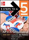 5 Steps to a 5 AP US Government and Politics, 2010-2011 Edition (5 Steps to a 5 on the Advan...