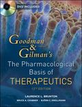 Goodman and Gilman's The Pharmacological Basis of Therapeutics, Twelfth Edition (Goodman and...