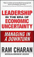 Leadership in the Era of Economic Uncertainty: The New Rules for Getting the Right Things Done i