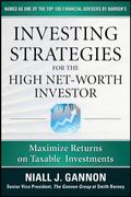 Investing Strategies for the High Net-Worth Investor: Maximize Returns on Taxable Portfolios