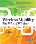 Wireless Mobility: The Why of Wireless (Networking Professional's Library)