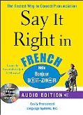 Say It Right in French (Audio CD and Book): The fastest way to Correct Pronunciation (Say It...