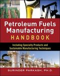 Petroleum Fuels Manufacturing Handbook: including Specialty Products and Sustainable Manufac...