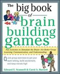 The Big Book of Brain-Building Games: Fun Activities to Stimulate the Brain for Better Learn...