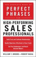 The Complete Book of Perfect Phrases for High-Performing Sales Professionals (Perfect Phrase...