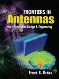 Frontiers in Antennas : Next Generation Design and Engineering