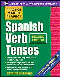 Practice Makes Perfect Spanish Verb Tenses, Second Edition (Practice Makes