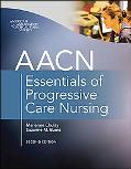 AACN Essentials of Progressive-Care Nursing, Second Edition