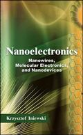 Nanoelectronics : Nanowires, Molecular Electronics, and Nano-Devices