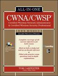 CWNA Certified Wireless Network Administrator & CWSP Certified Wireless Security Professional All-in-One Exam Guide (PWO-104 & PWO-204)