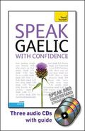 Speak Gaelic with Confidence with Three Audio CDs: A Teach Yourself Guide (Teach Yourself La...