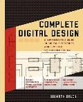 Complete Digital Design: A Comprehensive Guide to Digital Electronics and Computer System Ar...