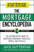 The Mortgage Encyclopedia: The Authoritative Guide to Mortgage Programs, Practices, Prices a...