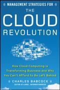 Management Strategies for the Cloud Revolution: How Cloud Computing Is Transforming Business...