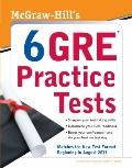 McGraw-Hills 6 GRE Practice Tests