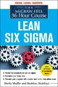 McGraw-Hill 36-hour Course in Lean Six Sigma (McGraw-Hill 36-hour Courses)
