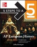 5 Steps to a 5 AP European History, 2012-2013 Edition (5 Steps to a 5 on the Advanced Placement Examinations Series)