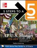 5 Steps to a 5 AP US History, 2012-2013 Edition (5 Steps to a 5 on the Advanced Placement Ex...